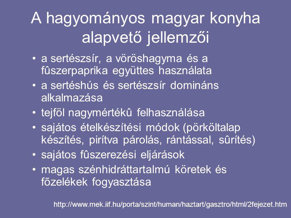 A hagyományos magyar konyha alapvető jellemzői