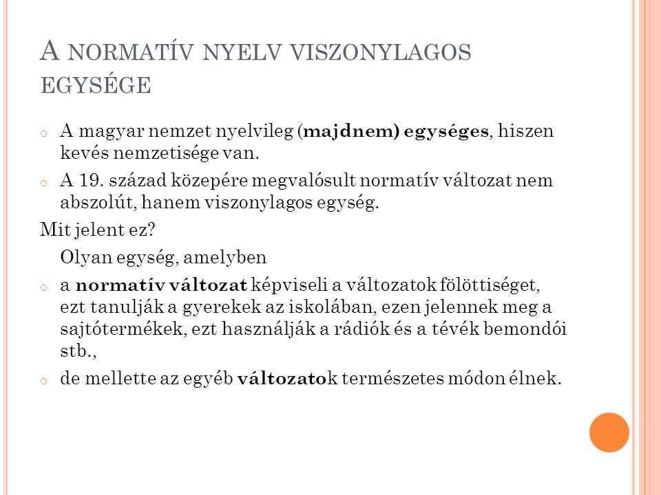 A normatív nyelv viszonylagos egysége