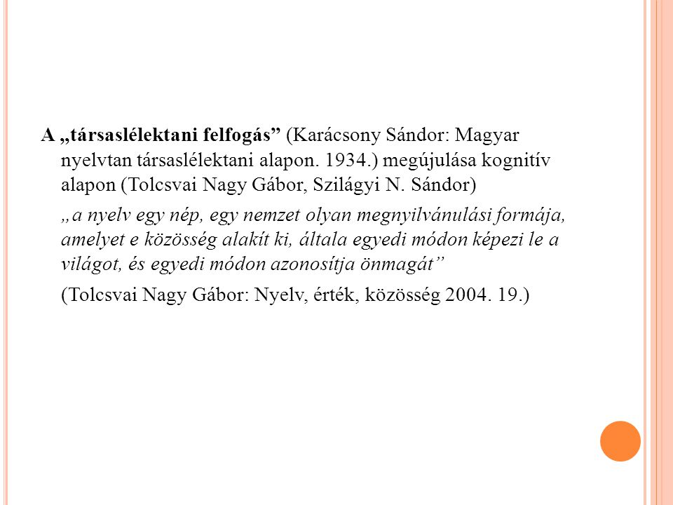 """A """"társaslélektani felfogás (Karácsony Sándor: Magyar nyelvtan társaslélektani alapon."""