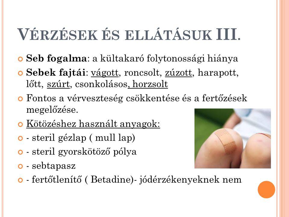 Vérzések és ellátásuk III.