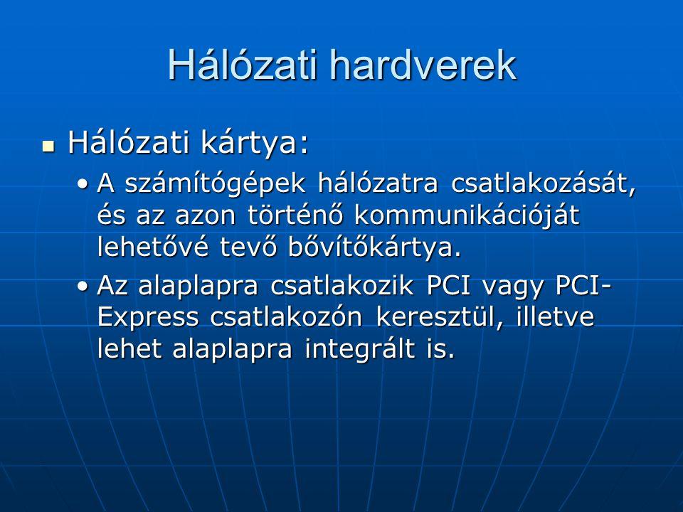 Hálózati hardverek Hálózati kártya: