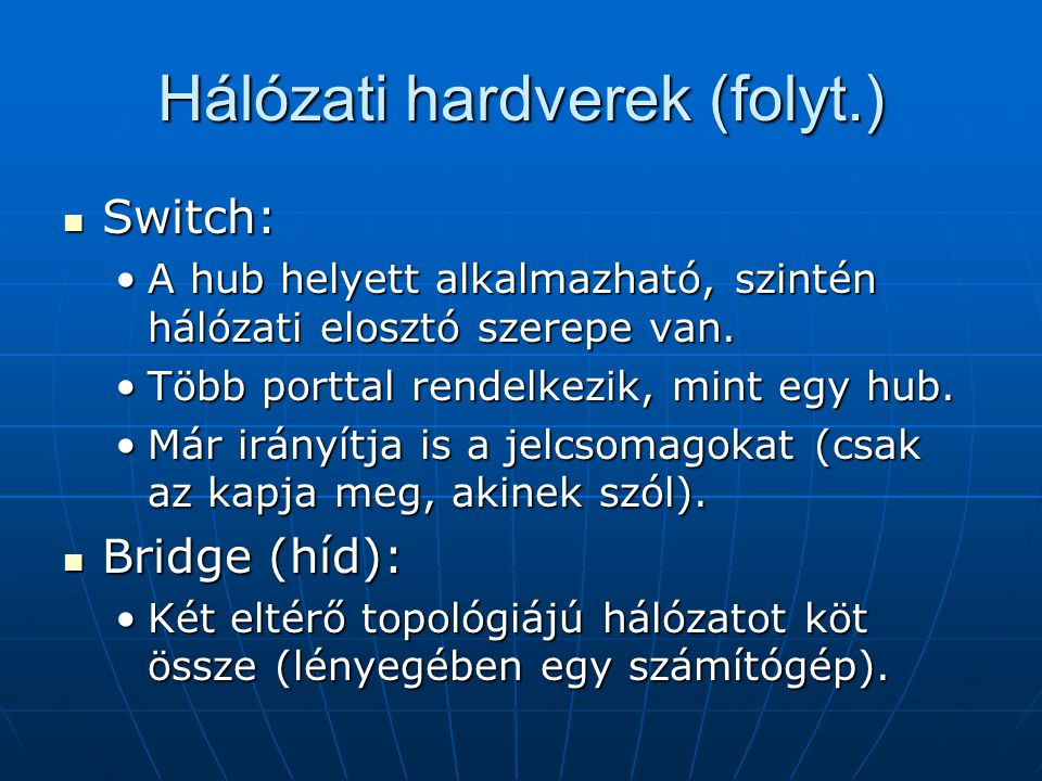 Hálózati hardverek (folyt.)