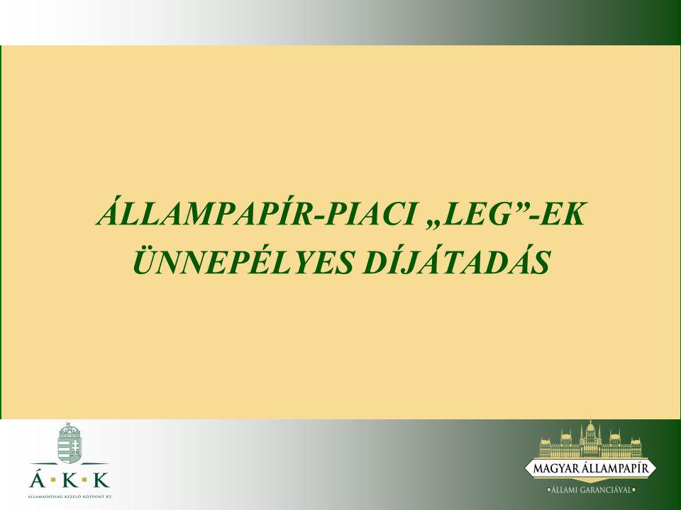 """ÁLLAMPAPÍR-PIACI """"LEG -EK ÜNNEPÉLYES DÍJÁTADÁS"""