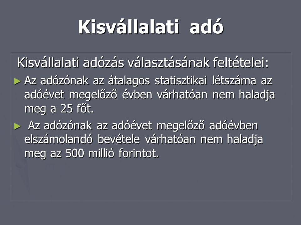 Kisvállalati adó Kisvállalati adózás választásának feltételei: