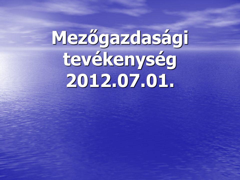 Mezőgazdasági tevékenység 2012.07.01.
