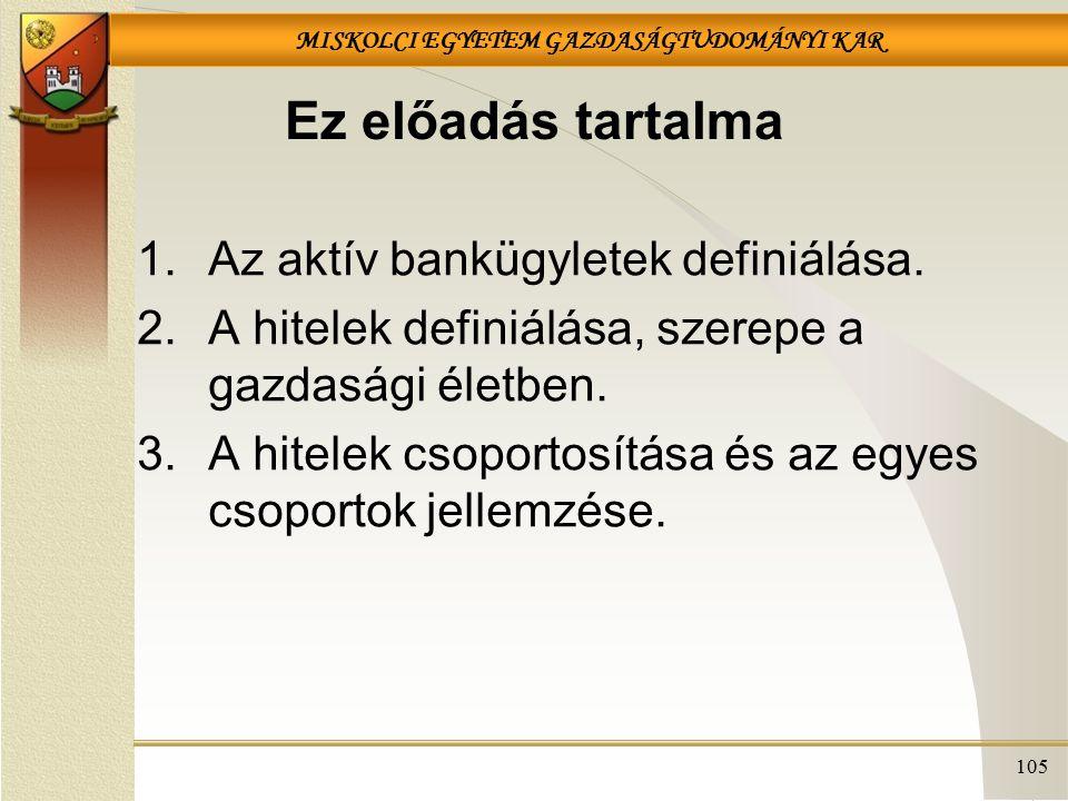Ez előadás tartalma Az aktív bankügyletek definiálása.