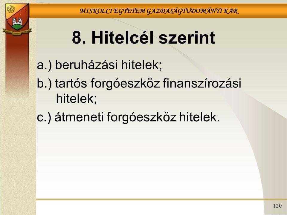 8. Hitelcél szerint a.) beruházási hitelek;