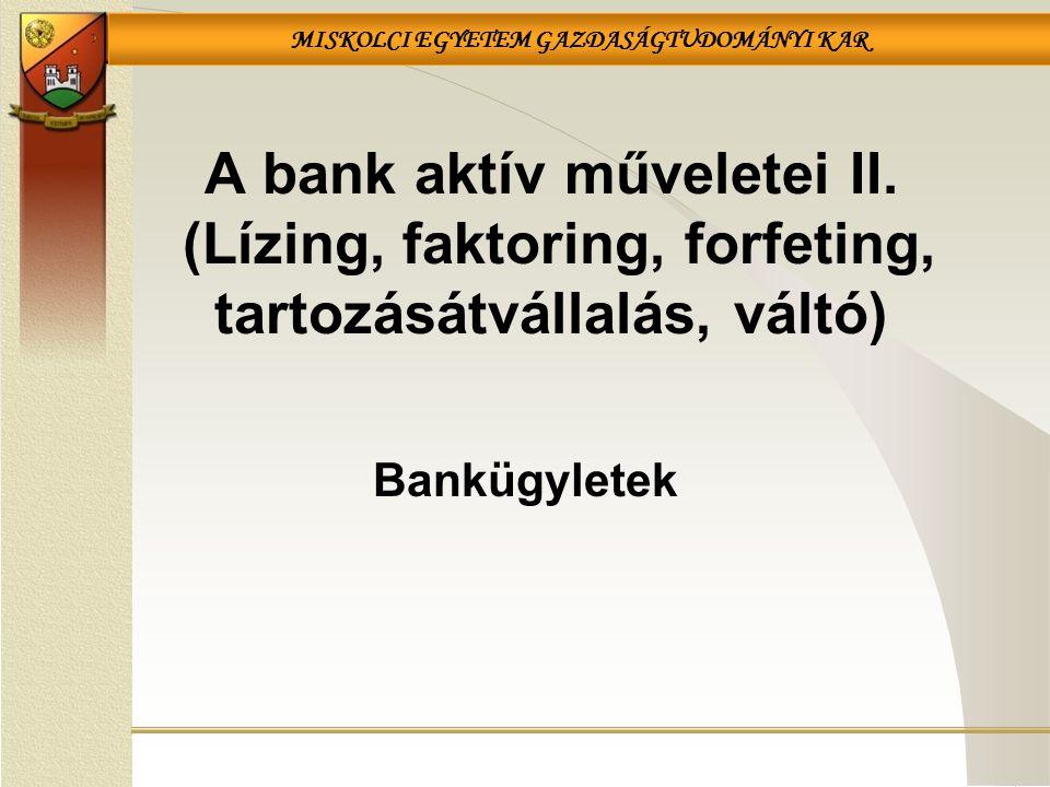 A bank aktív műveletei II