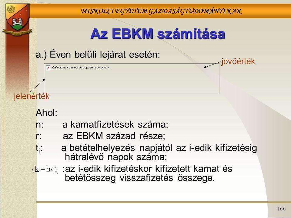 Az EBKM számítása a.) Éven belüli lejárat esetén: Ahol: