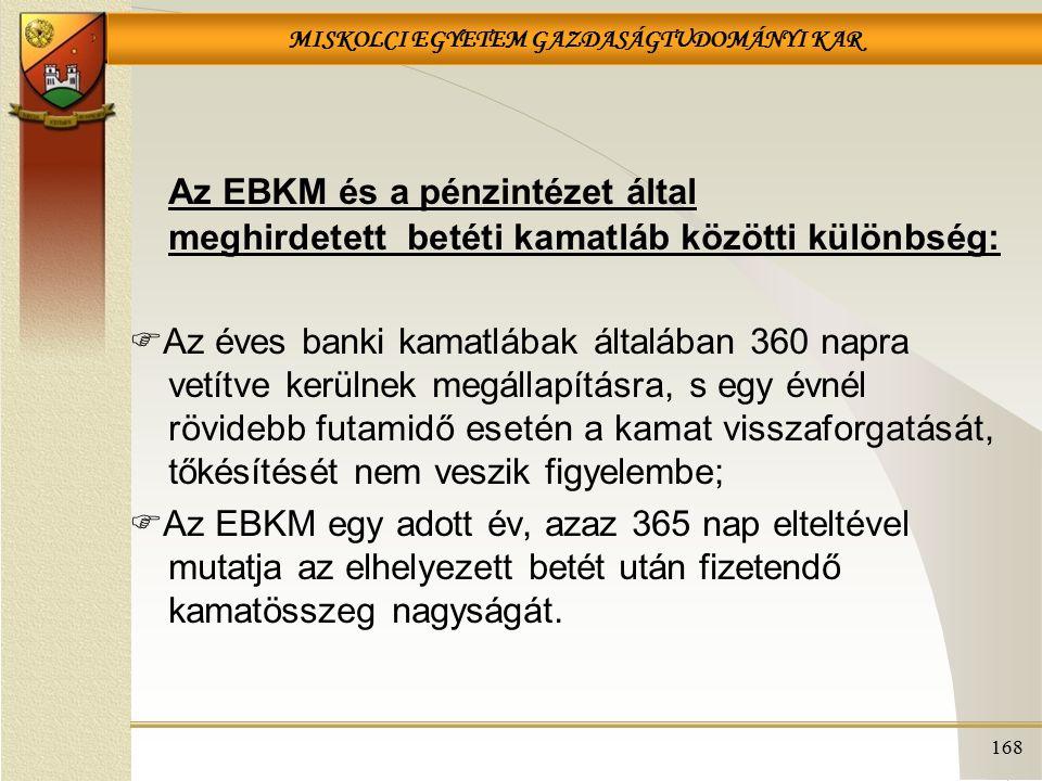 Az EBKM és a pénzintézet által meghirdetett betéti kamatláb közötti különbség: