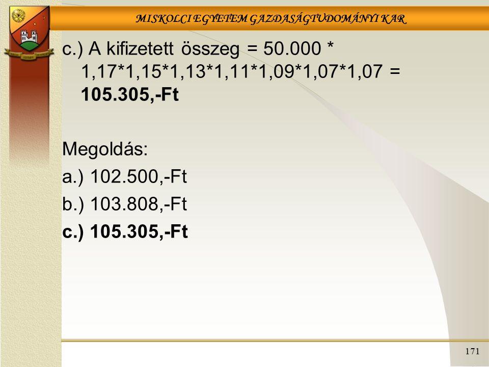 c. ) A kifizetett összeg = 50. 000. 1,17. 1,15. 1,13. 1,11. 1,09. 1,07