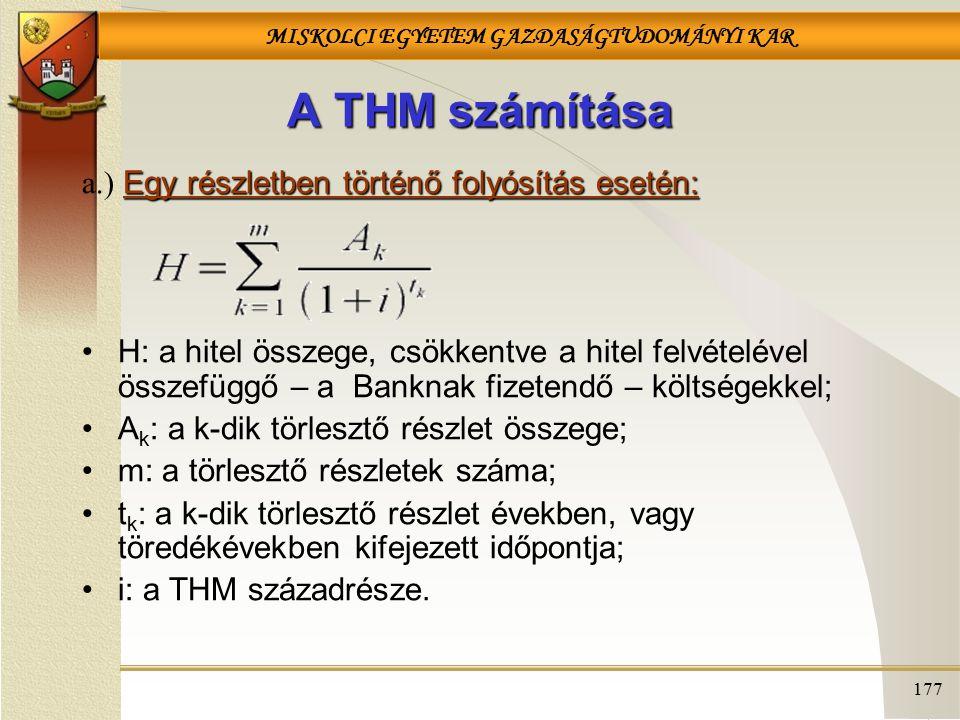 A THM számítása a.) Egy részletben történő folyósítás esetén: