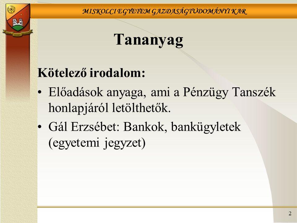 Tananyag Kötelező irodalom: