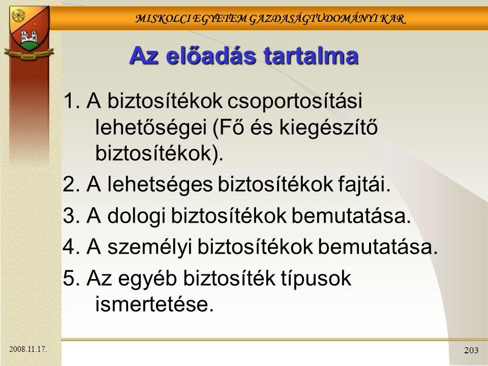 Az előadás tartalma 1. A biztosítékok csoportosítási lehetőségei (Fő és kiegészítő biztosítékok). 2. A lehetséges biztosítékok fajtái.