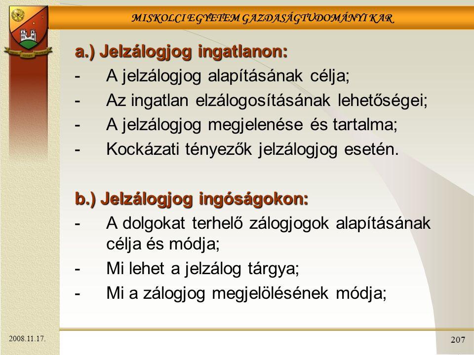 a.) Jelzálogjog ingatlanon: A jelzálogjog alapításának célja;