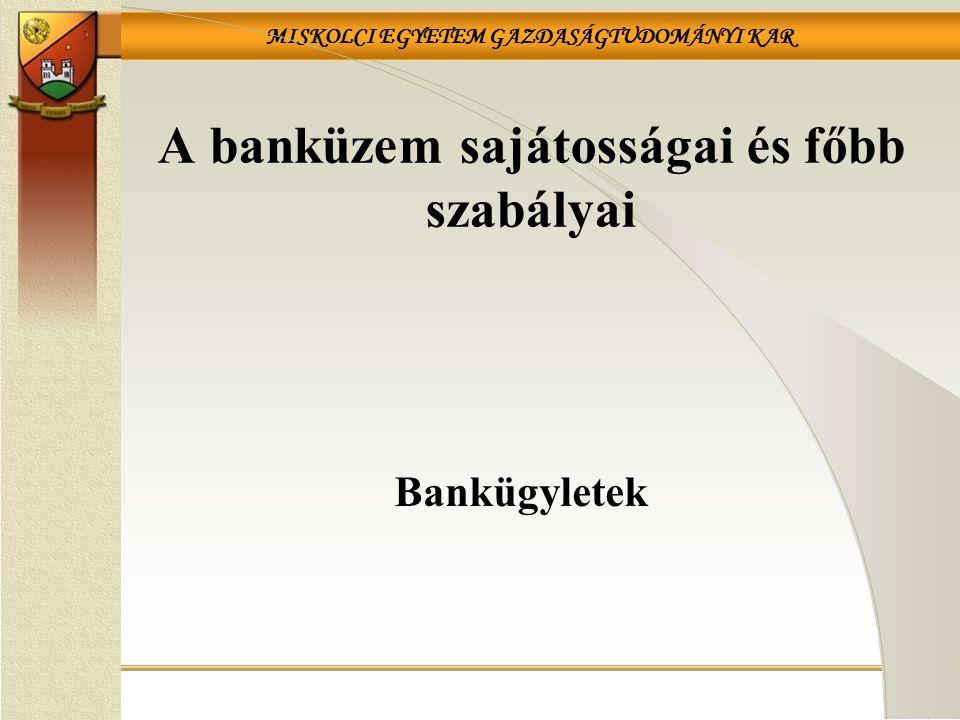 A banküzem sajátosságai és főbb szabályai