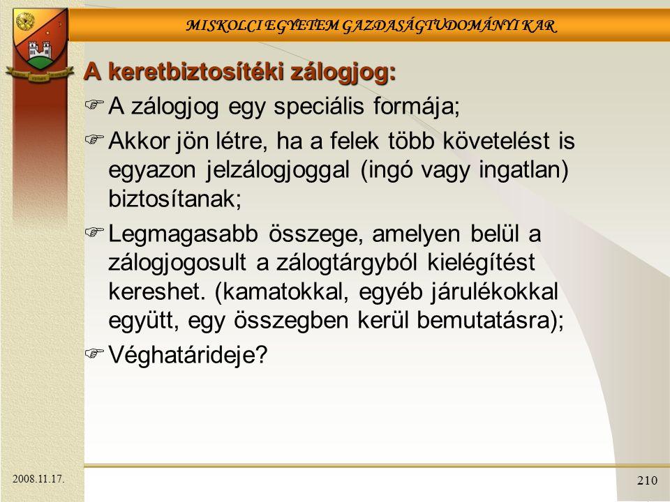 A keretbiztosítéki zálogjog: A zálogjog egy speciális formája;