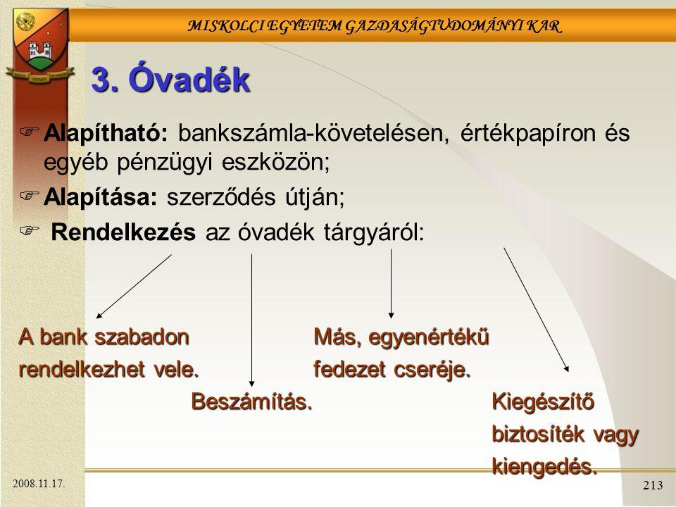 3. Óvadék Alapítható: bankszámla-követelésen, értékpapíron és egyéb pénzügyi eszközön; Alapítása: szerződés útján;