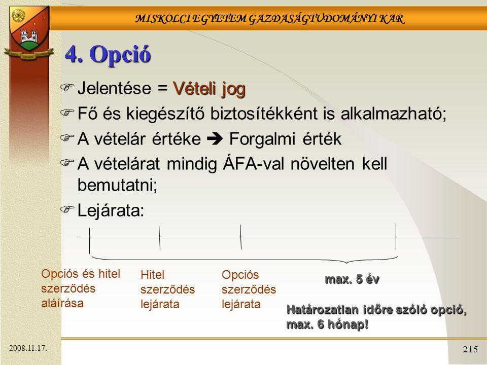 4. Opció Jelentése = Vételi jog