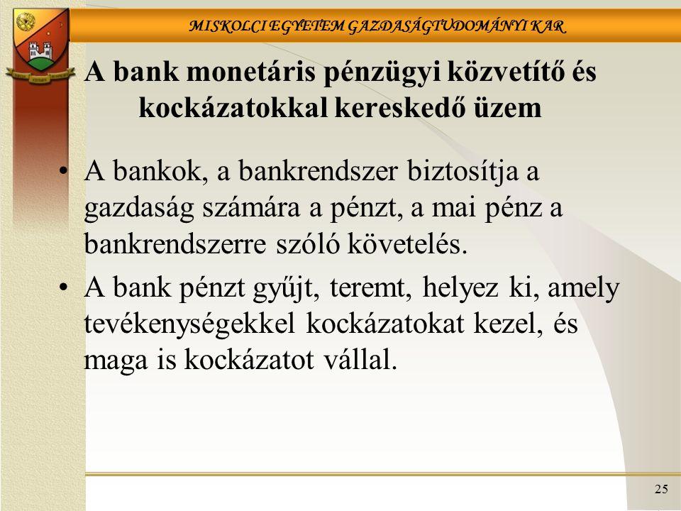 A bank monetáris pénzügyi közvetítő és kockázatokkal kereskedő üzem