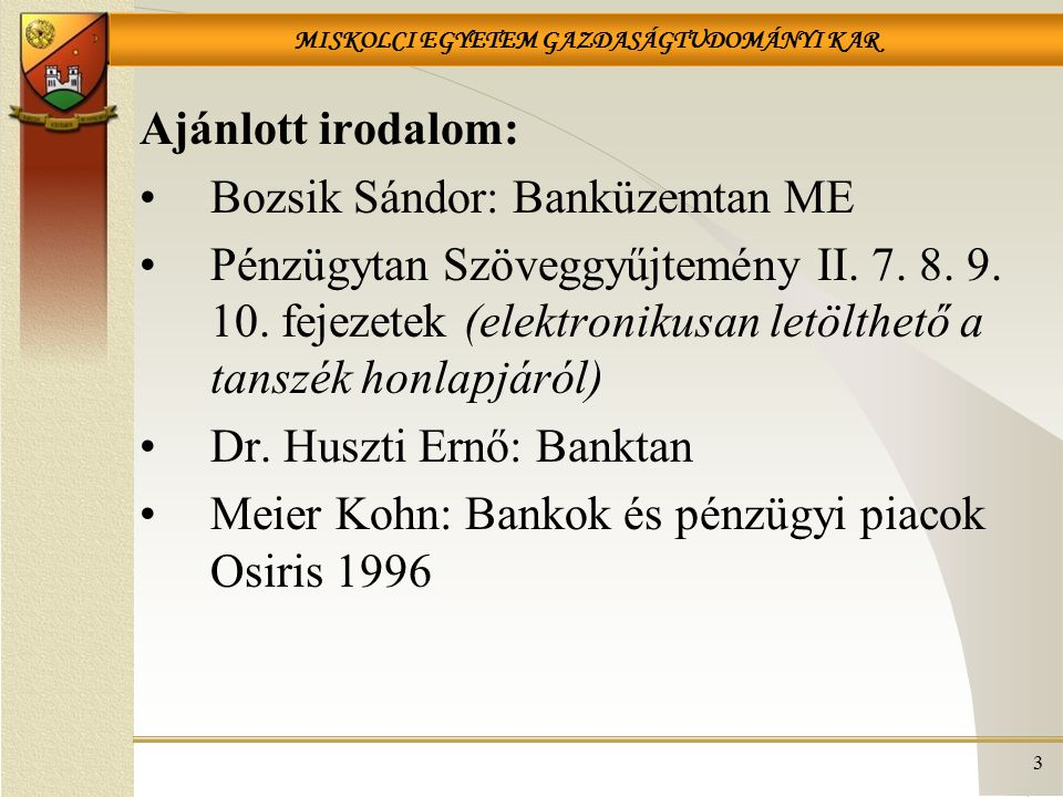 Ajánlott irodalom: Bozsik Sándor: Banküzemtan ME.
