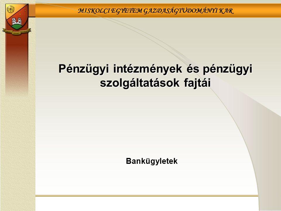 Pénzügyi intézmények és pénzügyi szolgáltatások fajtái