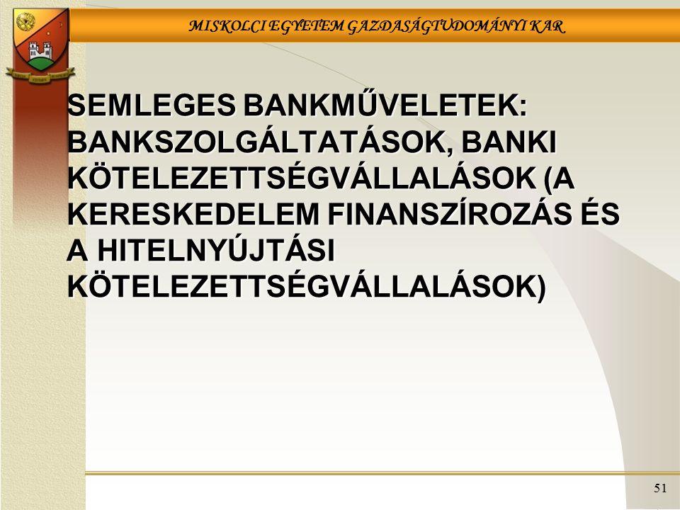 Semleges bankműveletek: bankszolgáltatások, banki kötelezettségvállalások (A kereskedelem finanszírozás és a hitelnyújtási kötelezettségvállalások)