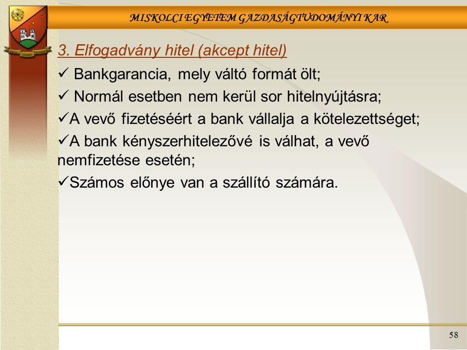 3. Elfogadvány hitel (akcept hitel)