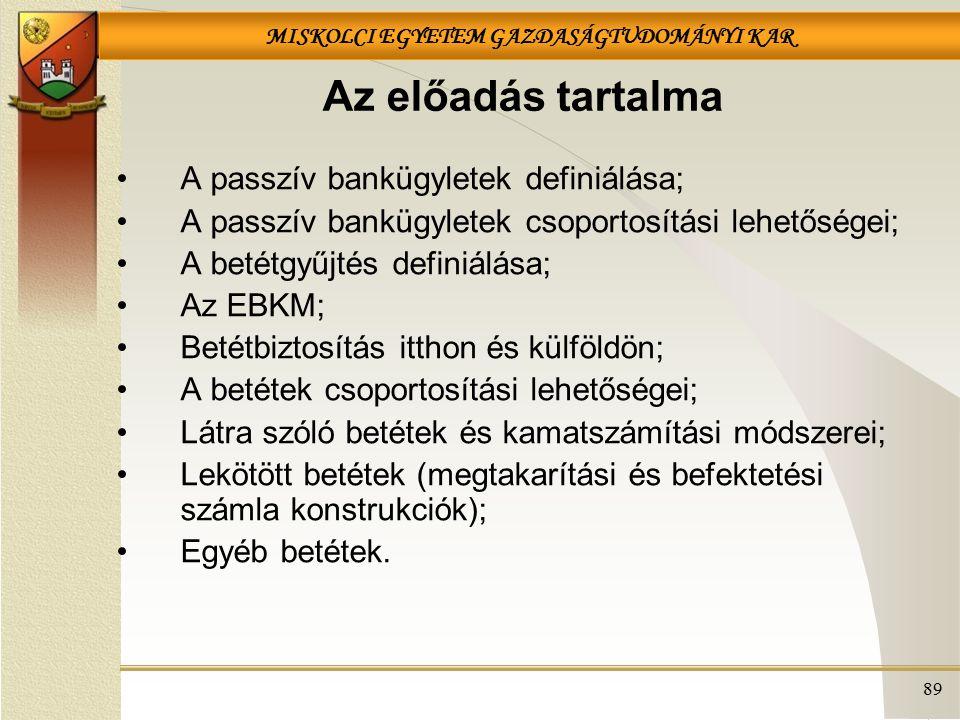 Az előadás tartalma A passzív bankügyletek definiálása;