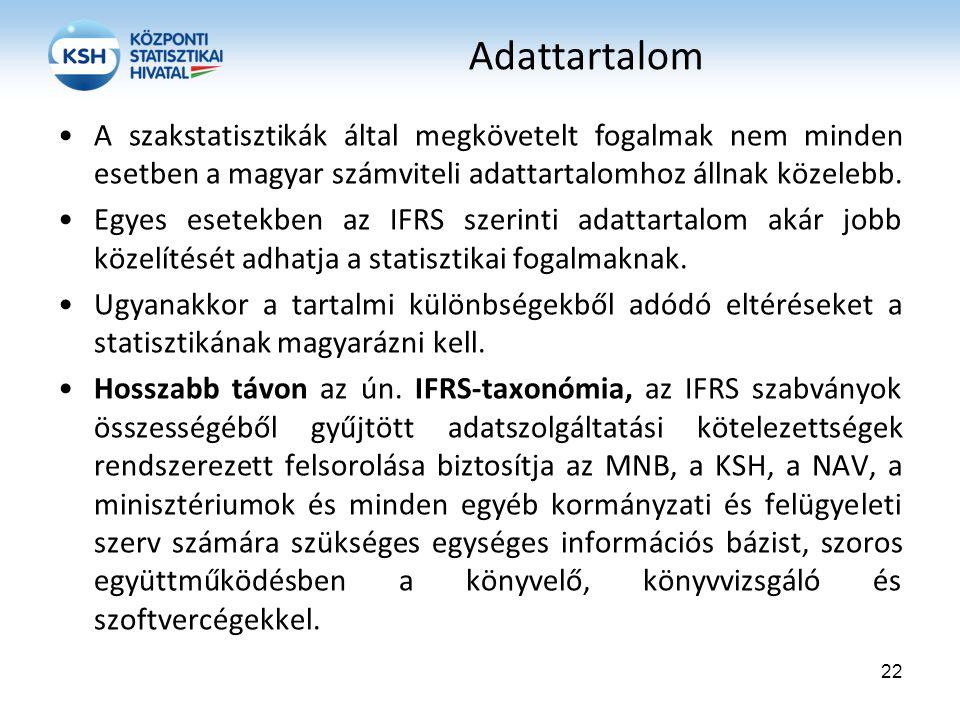 Adattartalom A szakstatisztikák által megkövetelt fogalmak nem minden esetben a magyar számviteli adattartalomhoz állnak közelebb.