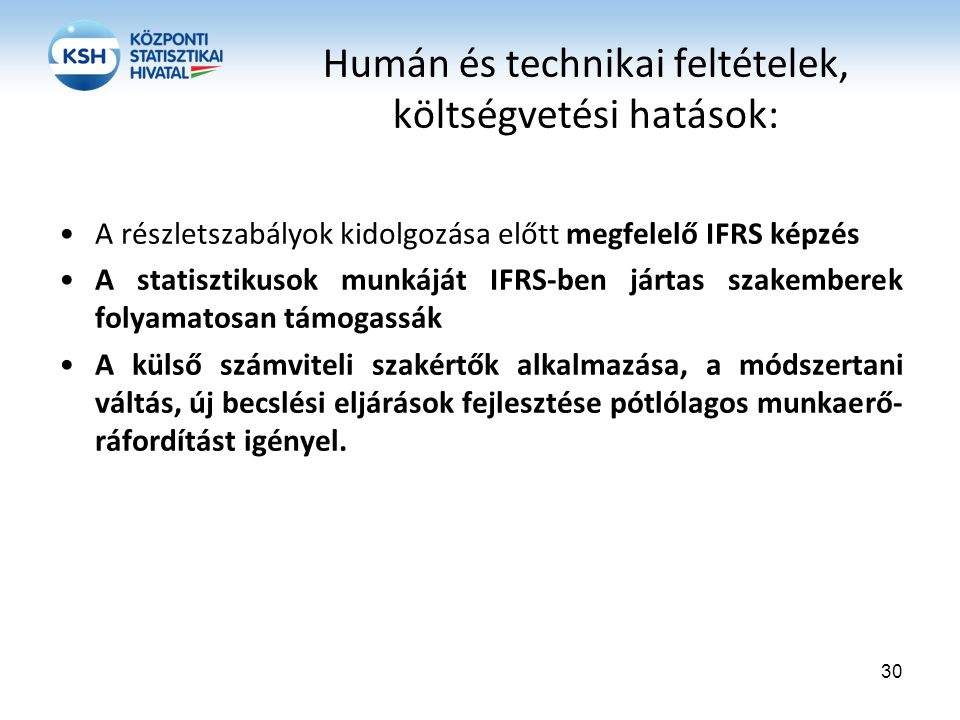 Humán és technikai feltételek, költségvetési hatások: