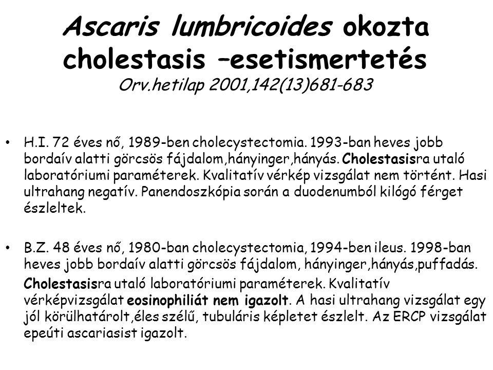 Ascaris lumbricoides okozta cholestasis –esetismertetés Orv