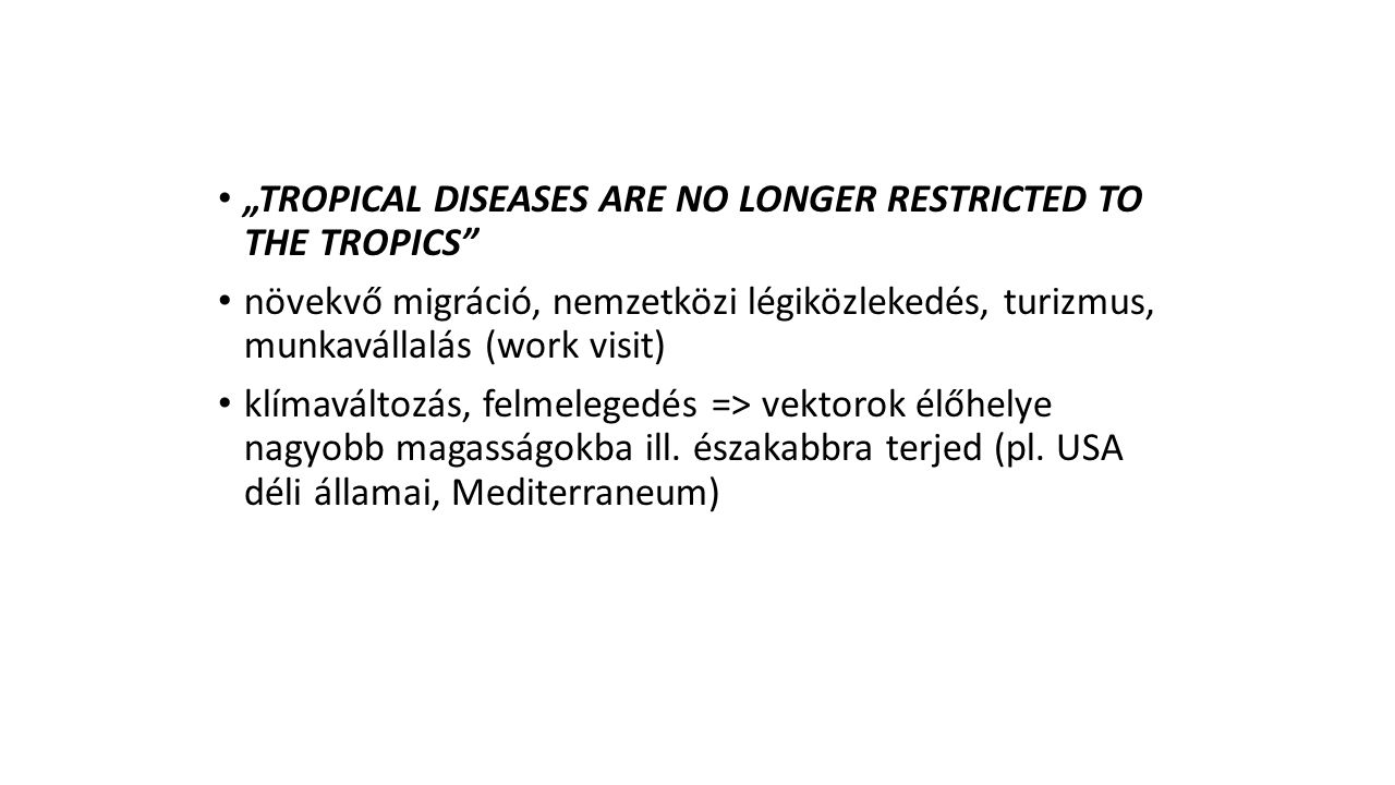 """TROPICAL DISEASES ARE NO LONGER RESTRICTED TO THE TROPICS"