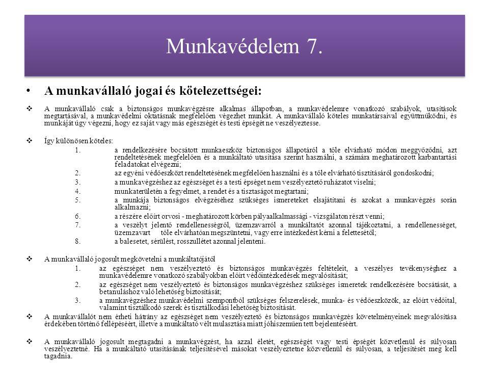 Munkavédelem 7. A munkavállaló jogai és kötelezettségei: