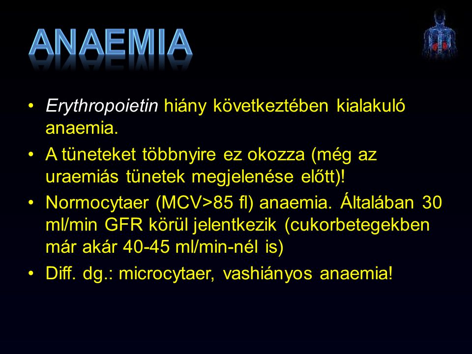 anaemia Erythropoietin hiány következtében kialakuló anaemia.
