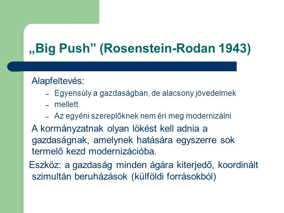 """Big Push (Rosenstein-Rodan 1943)"