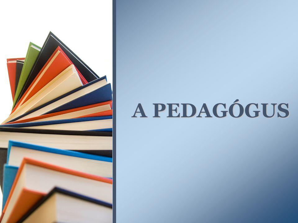 A PEDAGÓGUS
