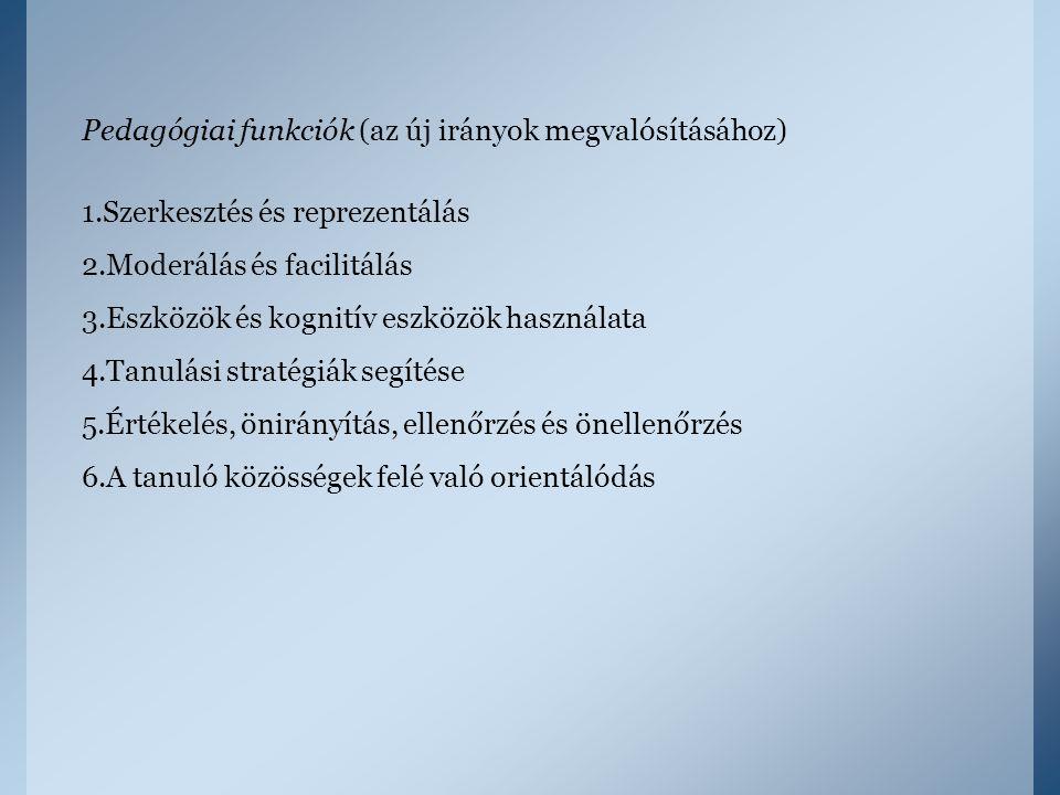 Pedagógiai funkciók (az új irányok megvalósításához)