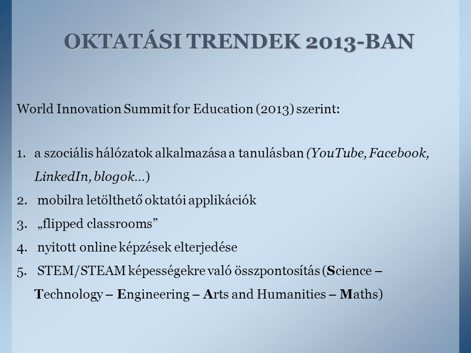 OKTATÁSI TRENDEK 2013-BAN World Innovation Summit for Education (2013) szerint: