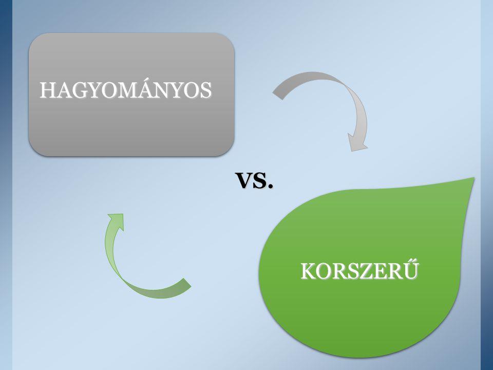 HAGYOMÁNYOS VS. KORSZERŰ