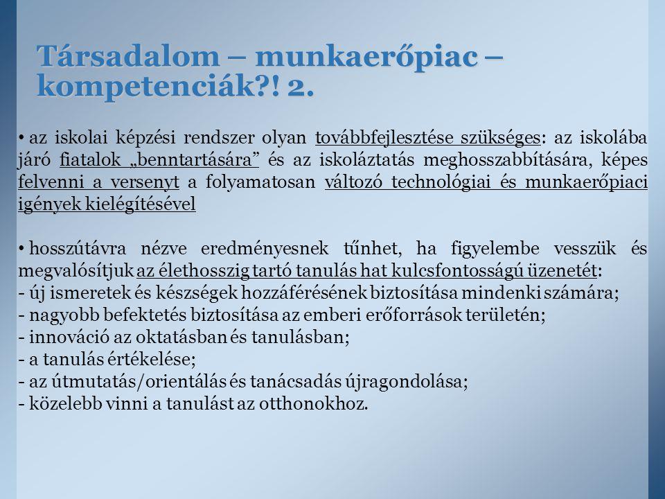 Társadalom – munkaerőpiac – kompetenciák ! 2.