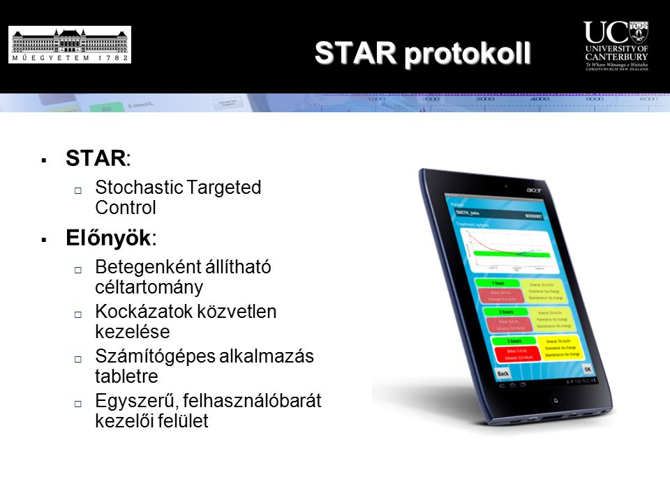 STAR protokoll STAR: Előnyök: Stochastic Targeted Control