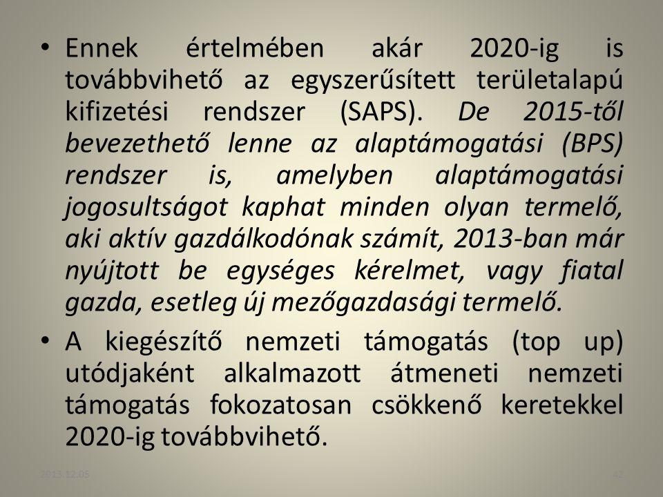 Ennek értelmében akár 2020-ig is továbbvihető az egyszerűsített területalapú kifizetési rendszer (SAPS). De 2015-től bevezethető lenne az alaptámogatási (BPS) rendszer is, amelyben alaptámogatási jogosultságot kaphat minden olyan termelő, aki aktív gazdálkodónak számít, 2013-ban már nyújtott be egységes kérelmet, vagy fiatal gazda, esetleg új mezőgazdasági termelő.