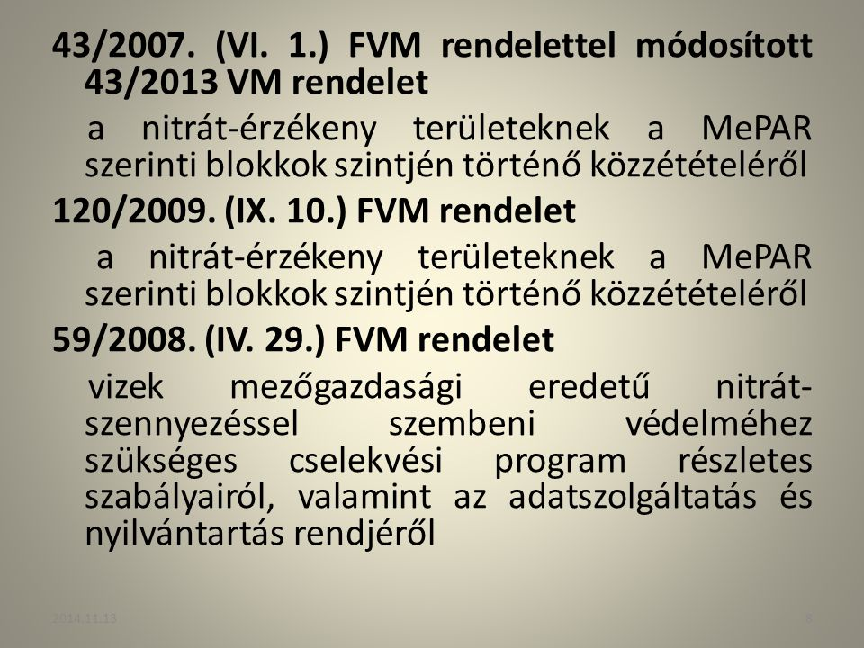 43/2007. (VI. 1.) FVM rendelettel módosított 43/2013 VM rendelet