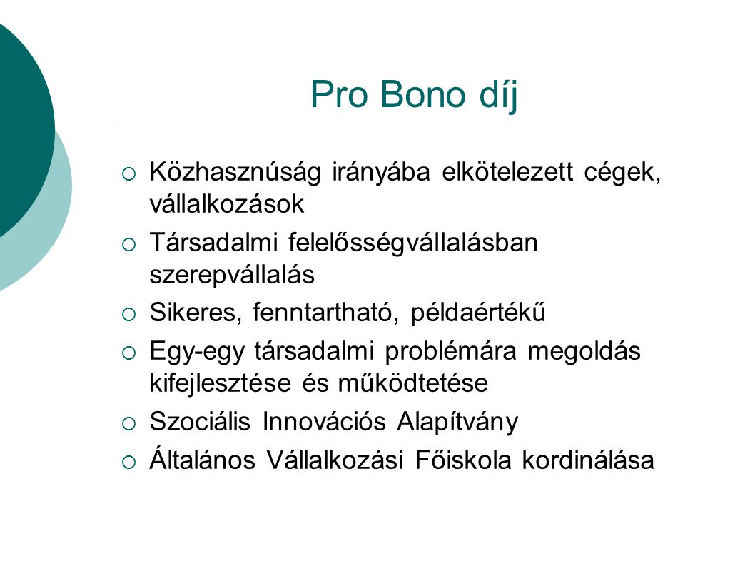 Pro Bono díj Közhasznúság irányába elkötelezett cégek, vállalkozások