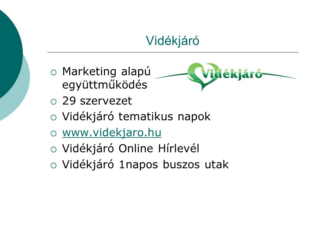 Vidékjáró Marketing alapú hálózatszerű együttműködés 29 szervezet