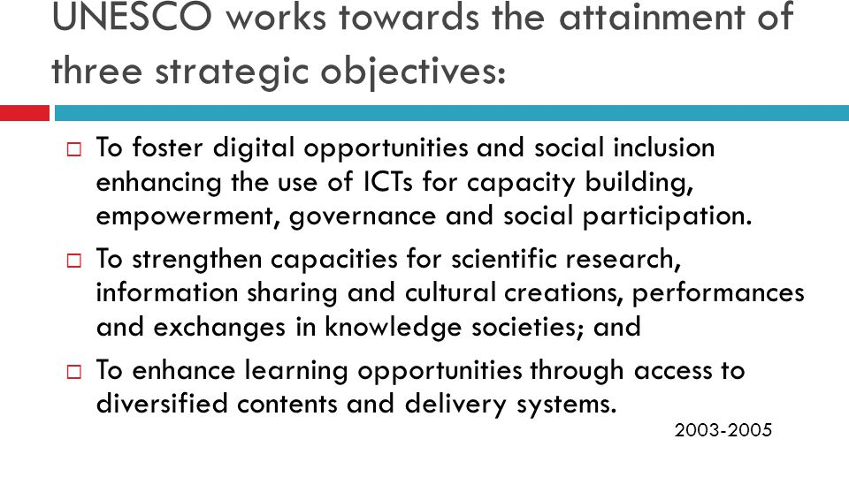 UNESCO works towards the attainment of three strategic objectives: