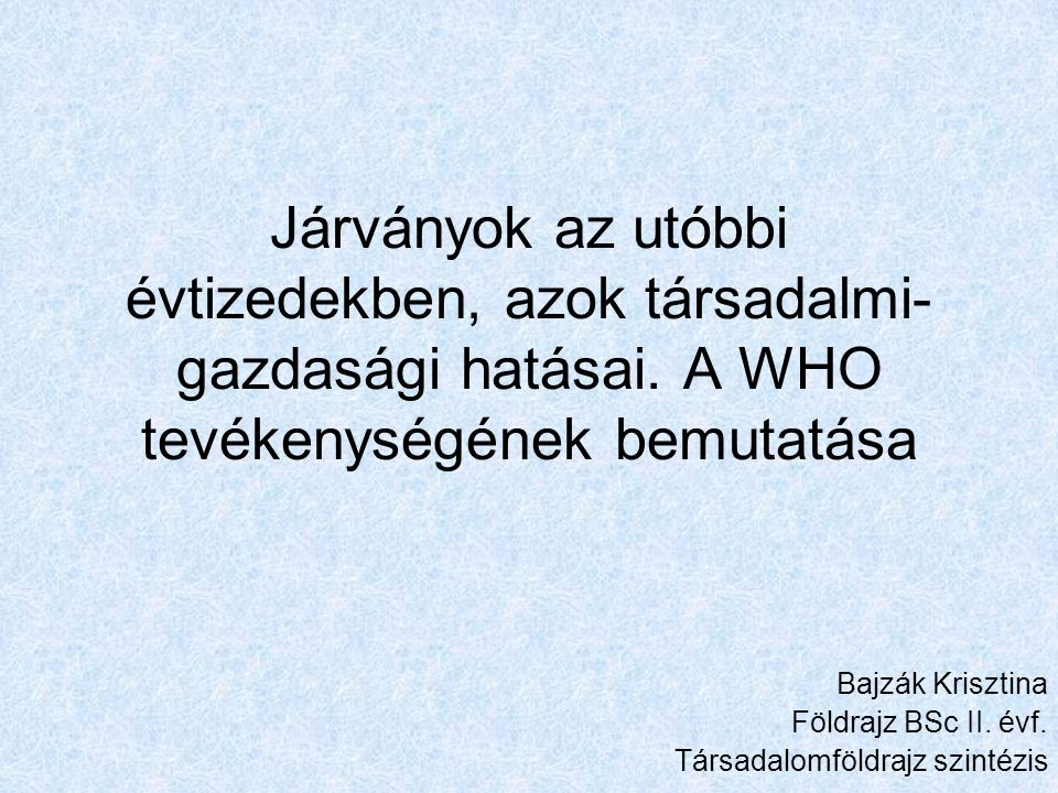 Bajzák Krisztina Földrajz BSc II. évf. Társadalomföldrajz szintézis