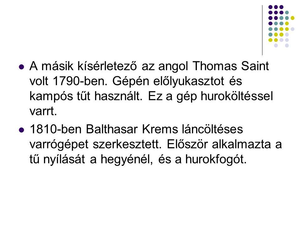 A másik kísérletező az angol Thomas Saint volt 1790-ben