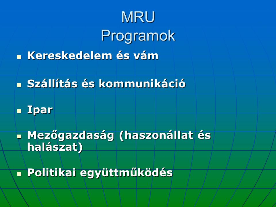 MRU Programok Kereskedelem és vám Szállítás és kommunikáció Ipar